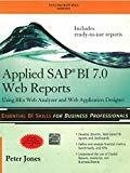 Applied SAP BI 7.0 Web Reports Using BEx Web Analyzer and Web Application Designer by Peter Jones