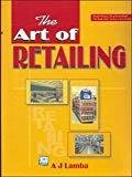 The Art of Retailing by A J Lamba