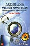 Audio and Video Systems Principles Maintenance and Troubleshooting by R G Gupta