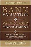 Bank Valuation and Value Based Management Deposit and Loan Pricing Performance Evaluation and Risk 2nd Edition by Jean Dermine