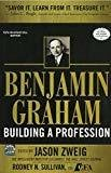 Benjamin Graham Building a Profession The Early Writings of the Father of Security Analysis by Jason Zweig