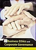 Business Ethics and Corporate Governance by B.N. Ghosh