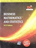 Business Mathematics and Statistics by N D Vohra