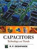 CAPACITORS Technology and Trends by R. P Deshpande