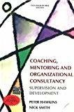 Coaching Mentoring and Organizational Consultancy by Peter Hawkins