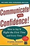 Communicate with Confidence Revised and Expanded Edition  How to Say it Right the First Time and Every Time by Dianna Booher