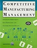 Competitive Manufacturing Management by John Nicholas