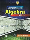 Comprehensive Algebra - Vol. 1 by Vinay Kumar