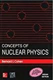 CONCEPTS OF NUCLEAR PHYSICS by Bernard Cohen