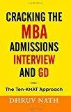 Cracking the MBA Admissions Interview and GD The Ten-KMAT Approach by Dhruv Nath