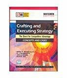 CRAFTING AND EXECUTING STRATEGY by Arthur Thompson