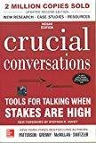 Crucial Conversations Tools for Talking When Stakes Are High Second Edition by Kerry Patterson