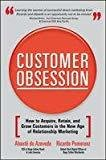 Customer Obsession How to Acquire -  Retain and Grow Customers in the New Age of Relationship Marketing by Abaete De Azevedo