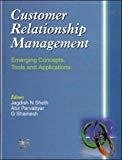 Customer Relationship Management Emerging Concepts Tools and Applications by Jagdish N Sheth