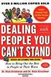 Dealing with People You Cant Stand Revised and Expanded Third Edition How to Bring Out the Best in People at Their Worst by Dr. Rick Brinkman