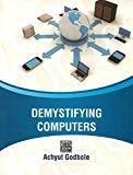 Demystifying Computers by Achyut Godbole