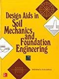 Design Aids In Soil Mechanics and Foundation Engineering by Shenbaga Kaniraj