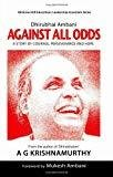 Dhirubhai Ambani Against All Odds A Story of Courage Perseverance and Hope by A G Krishnamurthy