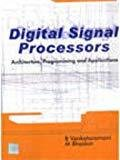 Digital Signal Processors Architecture Programming  Applications by B. Venkataramani