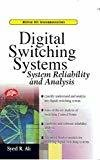 Digital Switching Systems System Reliability and Analysis by Syed Ali