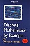 Discrete Mathematics by Example by Andrew Simpson