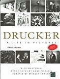Drucker A Life in Pictures by Rick Wartzman