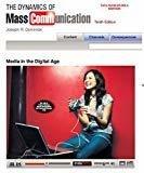 DYNAMICS OF MASS COMMUNICATION 10th ED by Joseph Dominick