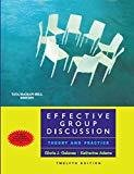 Effective Group Discussion Theory and Practice by Gloria Galanes