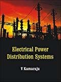 ELECTRICAL POWER DISTRIBUTION SYSTEMS by V. Kamaraju