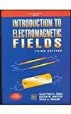 Introduction to Electromagnetic Fields by Clayton Paul