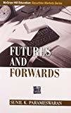 Futures And Forwards by Sunil Parameswaran
