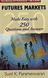 Future Markets Made Easy with 250 Questions and Answers by Sunil Parameswaran