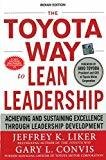The Toyota Way to Lean Leadership Achieving and Sustaining Excellence through Leadership Development by Jeffrey Liker