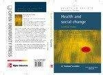Health and Social Change A Critical Theory by Graham Scrambler