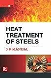 Heat Treatment of Steels by S.K. Mandal