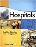 Hospitals - Facilities Planning  Management by G. D Kunders