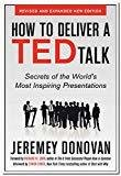 How to Deliver a TED Talk Secrets of the Worlds Most Inspiring Presentations by Jeremey Donovan