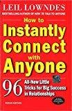 How to Instantly Connect with Anyone 96 All-New Little Tricks for Big Success in Relationships by Leil Lowndes