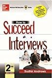 How to Succeed at Interviews by Sudhir Andrews