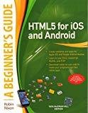 HTML5 for iOS and Android A Beginners Guide by Robin Nixon