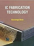Ic Fabrication Technology by Bose