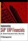 Implementing SAP ERP Financials A Configuration Guide India Professional Computing Databases by V Narayanan