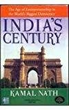 Indias Century The Age of Entrepreneurship in the Worlds Biggest Democracy by Kamal Nath