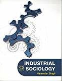 Industrial Sociology by Narendar Singh