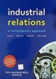 Industrial Relations a Contemporary Approach by Mark Bray
