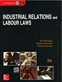Industrial Relations and Labour Laws by Arun Monappa