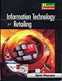 Information Technology for Retailing by Ajeet Khurana