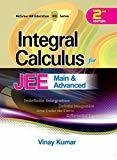 Integral Calculus for JEE Main and Advanced by Vinay Kumar