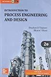 Introduction to Process Engineering and Design by Shuchen B. Thakore