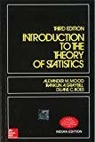 Introduction to the Theory of Statistics by Alexander Mood